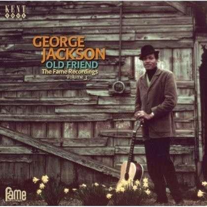 Old Friend - George Jackson - Musik - KENT SOUL - 0029667240826 - November 28, 2013