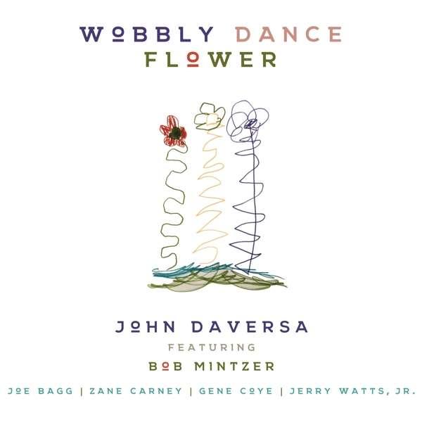 Wobbly Dance Flower - John Daversa - Musik - COAST TO COAST - 0030206243826 - September 21, 2017