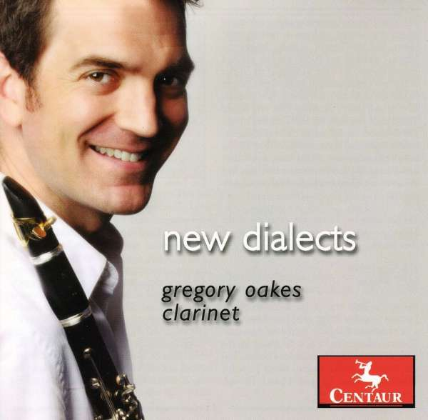 New Dialects - Gregory Oakes - Musik - Centaur - 0044747303826 - April 27, 2010