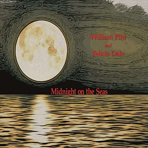 Midnight on the Seas - Pint,william & Dale,felicia - Musik - Waterbug Records - 0753114012826 - June 1, 2017