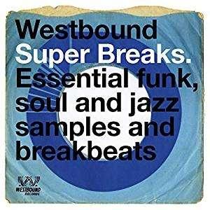 Westbound Super Breaks - V/A - Musik - WESTBOUND - 0029667090827 - October 4, 2018