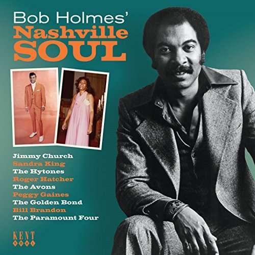 Bob Holmes' Nashville Soul - V/A - Musik - KENT SOUL - 0029667080828 - May 4, 2017