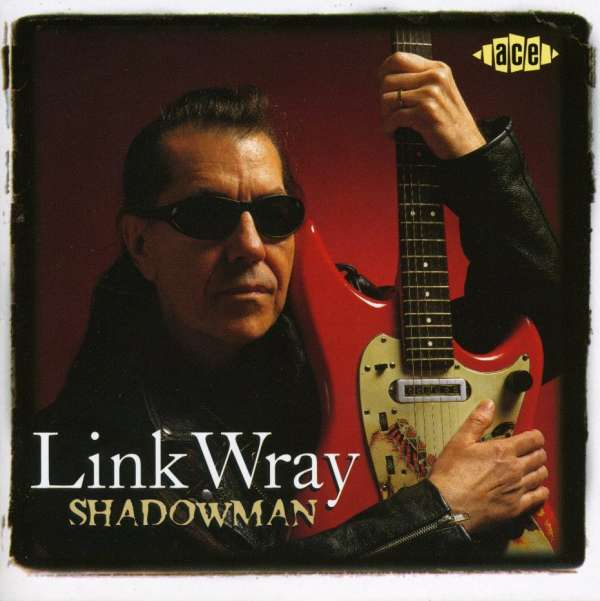 Shadowman - Link Wray - Musik - ACE - 0029667163828 - January 26, 1997