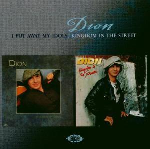 I Put Away My Idols / Kingd - Dion - Musik - ACE - 0029667189828 - October 2, 2003