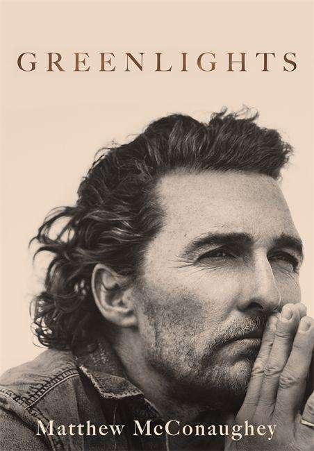 Greenlights - Matthew McConaughey - Bøger - Headline Publishing Group - 9781472280848 - October 20, 2020