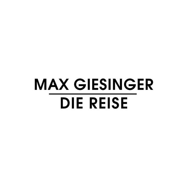 Die Reise - Max Giesinger - Musik - BMG RIGHTS MANAGEMENT GMB - 4050538404852 - November 23, 2018