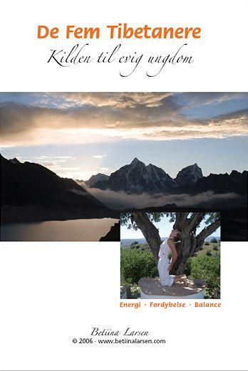 De Fem Tibetanere - Kilden til Evig Ungdom - Betiina Larsen - Film - Den Intelligente Krop - 0000010000854 - December 1, 2007