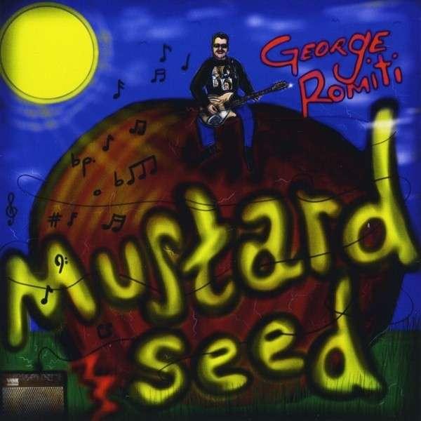 Mustard Seed - George Romiti - Musik - George Romiti - 0029882562857 - June 18, 2013
