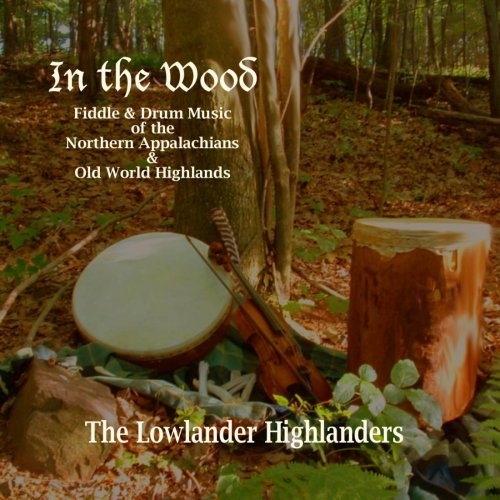 In the Wood - Lowlander Highlanders - Musik - Conrad and Glick - 0874044003859 - January 24, 2006