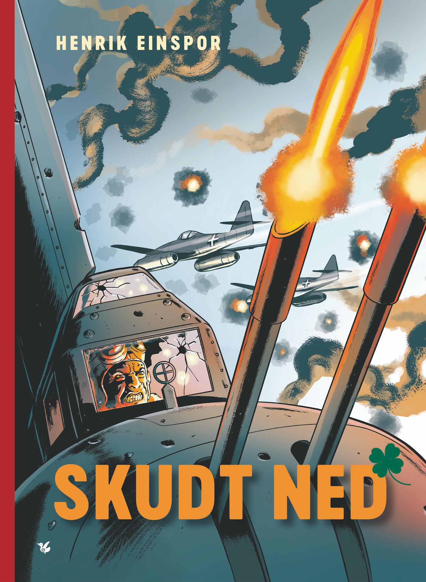 Skudt ned - Henrik Einspor - Bøger - Løse Ænder - 9788793636859 - July 16, 2021