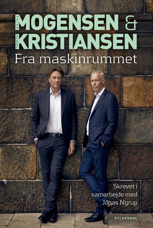 Mogensen og Kristiansen. Fra Maskinrummet - Michael Kristiansen; Peter Mogensen; Jonas Nyrup - Bøger - Gyldendal - 9788702282863 - October 28, 2020