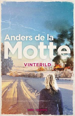 Skånekvartetten: Vinterild - Anders de la Motte - Bøger - Modtryk - 9788770073875 - 21. august 2020