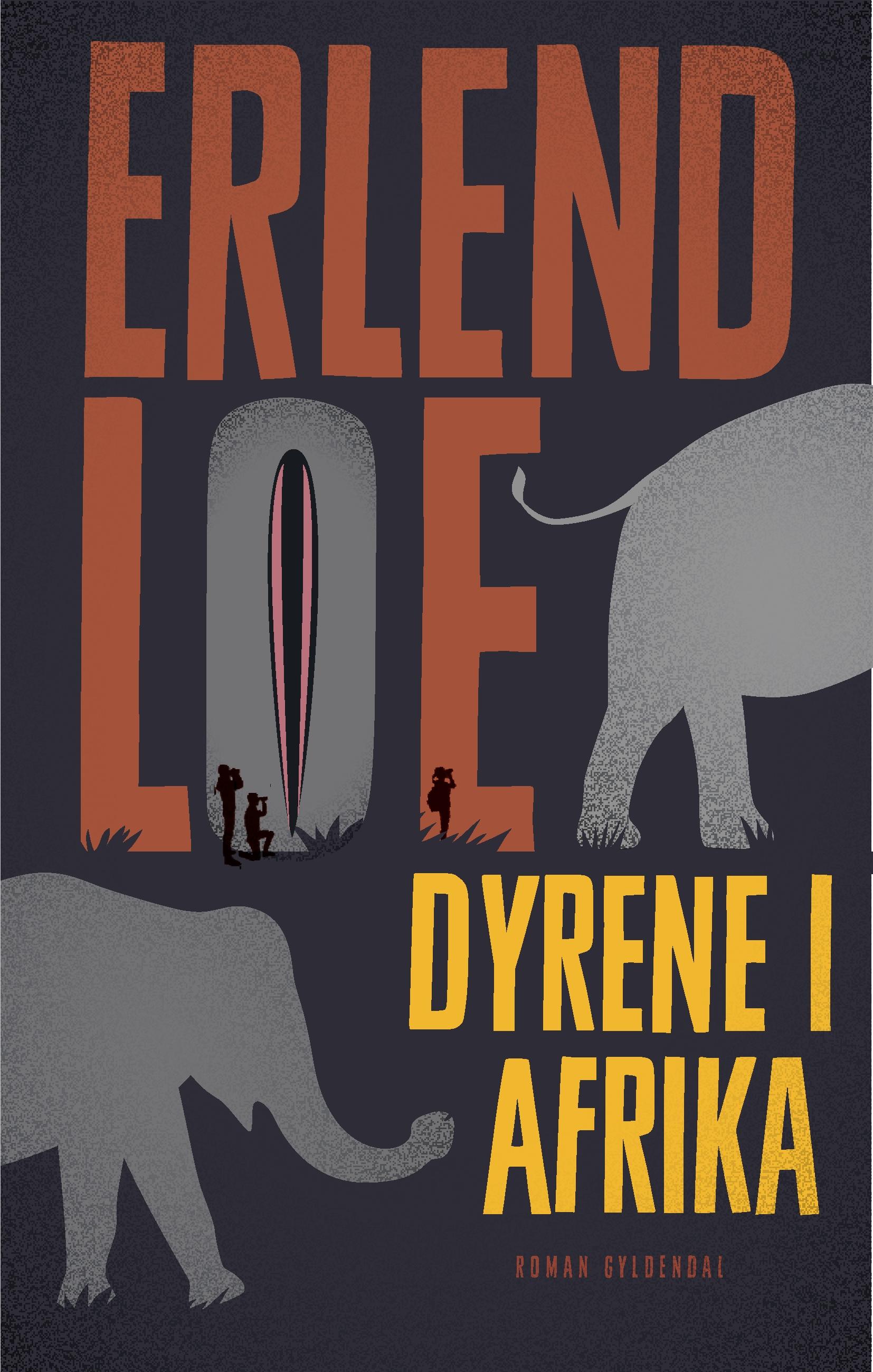 Dyrene i Afrika - Erlend Loe - Bøger - Gyldendal - 9788702276893 - May 10, 2019