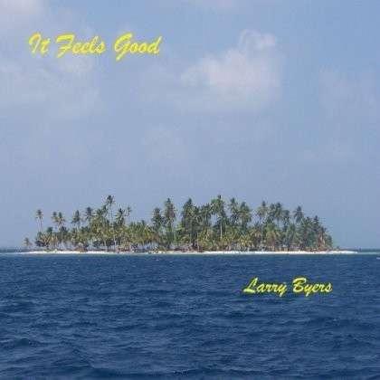 It Feels Good - Larry Byers - Musik -  - 0029882560914 - February 15, 2013