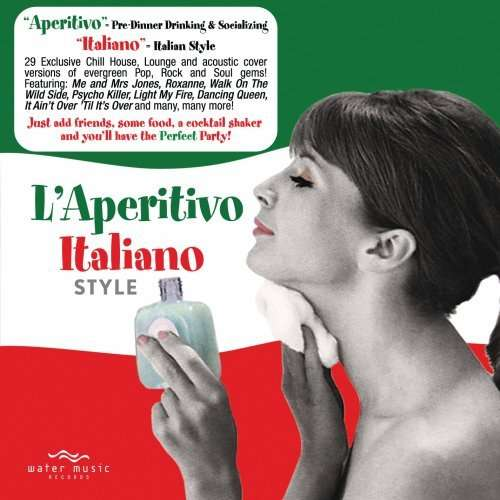 L'aperitivo Italian Style - V/A - Musik - Water Music Records - 0030206072921 - July 21, 2013