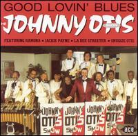 Good Lovin' Blues - Johnny -Show- Otis - Musik - ACE - 0029667129923 - January 25, 2002