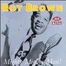Mighty Mighty Man - Roy Brown - Musik - ACE - 0029667145923 - September 27, 1993