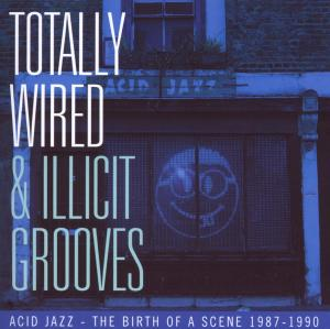 Totally Wired & Illicit - V/A - Musik - ACE - 0029667518925 - November 1, 2007