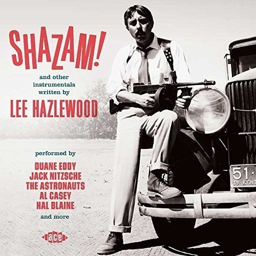 Shazam! And Other Instrumentals Written By Lee Hazlewood - Various Artists - Musik - ACE RECORDS - 0029667074926 - February 12, 2016