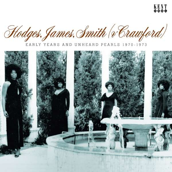 Early Years And Unheard Pearls 1970-1973 - Hodges. James. Smith (& Crawford) - Musik - KENT - 0029667102926 - June 25, 2021