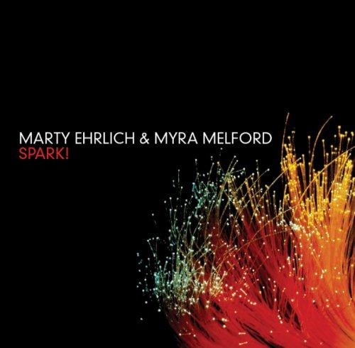 Spark! - Martyehrlich & Myra Melford - Musik - JAZZ - 0753957212926 - September 4, 2007