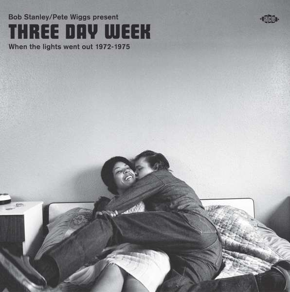 Bob Stanley & Pete Wiggs Present Three Day Week - When The Lights Went Out 1972-1975 - Various Artists - Musik - ACE - 0029667093927 - March 29, 2019