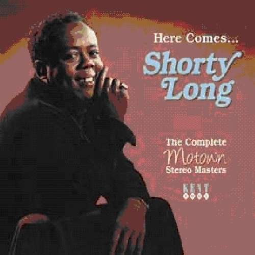 Here Comes... - Shorty Long - Musik - KENT SOUL - 0029667236928 - March 26, 2012