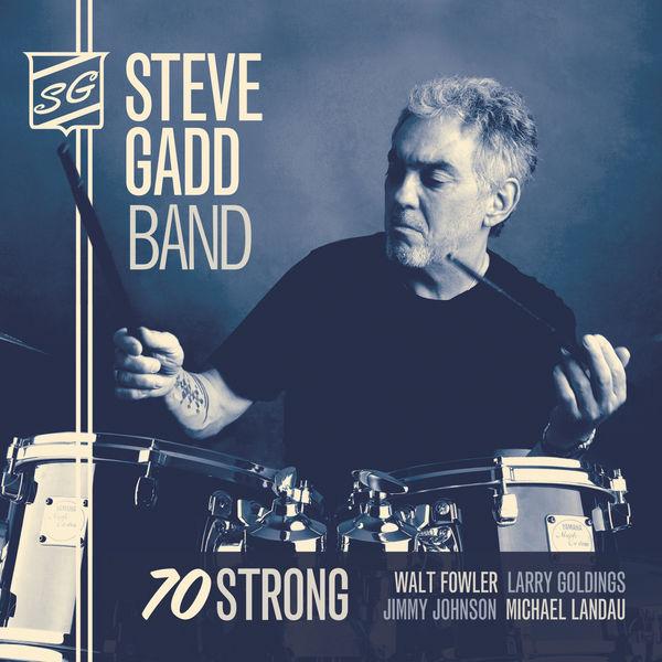 Seventy Strong - Steve Gadd - Musik - JAZZ - 0030206242928 - April 7, 2015