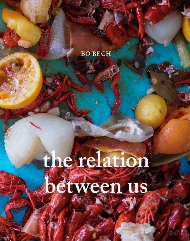 The Relation Between Us - Bo Bech - Bøger - Bo Bech Forlag - 9788797011928 - November 15, 2020
