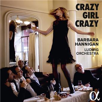 Crazy Girl Crazy - Berio / Hannigan - Musik - ALPHA - 3760014192937 - September 22, 2017