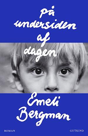 På undersiden af dagen - Emeli Bergman - Bøger - Gutkind - 9788743400967 - September 15, 2021