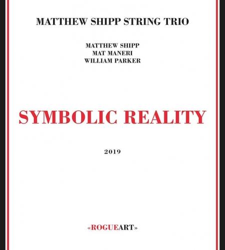 Symbolic Reality - Matthew Shipp - Musik - ROGUE ART - 3760131270969 - November 8, 2019