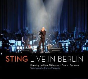 Live in Berlin - Sting - Musik - Deutsche Grammophon - 0602527530970 - November 25, 2010