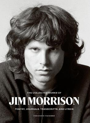 The Collected Works of Jim Morrison: Poetry, Journals, Transcripts, and Lyrics - Jim Morrison - Bøger - HarperCollins Publishers Inc - 9780063028975 - June 8, 2021
