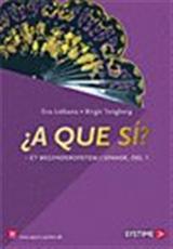Et begyndersystem i spansk: ¿A que sí? - Eva Liébana; Birgit Tengberg - Bøger - Systime - 9788761616982 - August 2, 2007