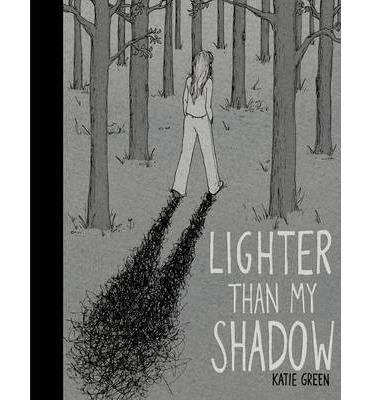 Lighter Than My Shadow - Katie Green - Bøger - Vintage Publishing - 9780224090988 - October 3, 2013