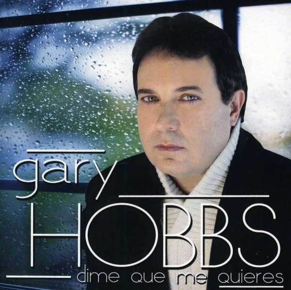 Dime Que Me Quieres - Gary Hobbs - Musik - AMMX RECORDS - 0029882109991 - March 5, 2013