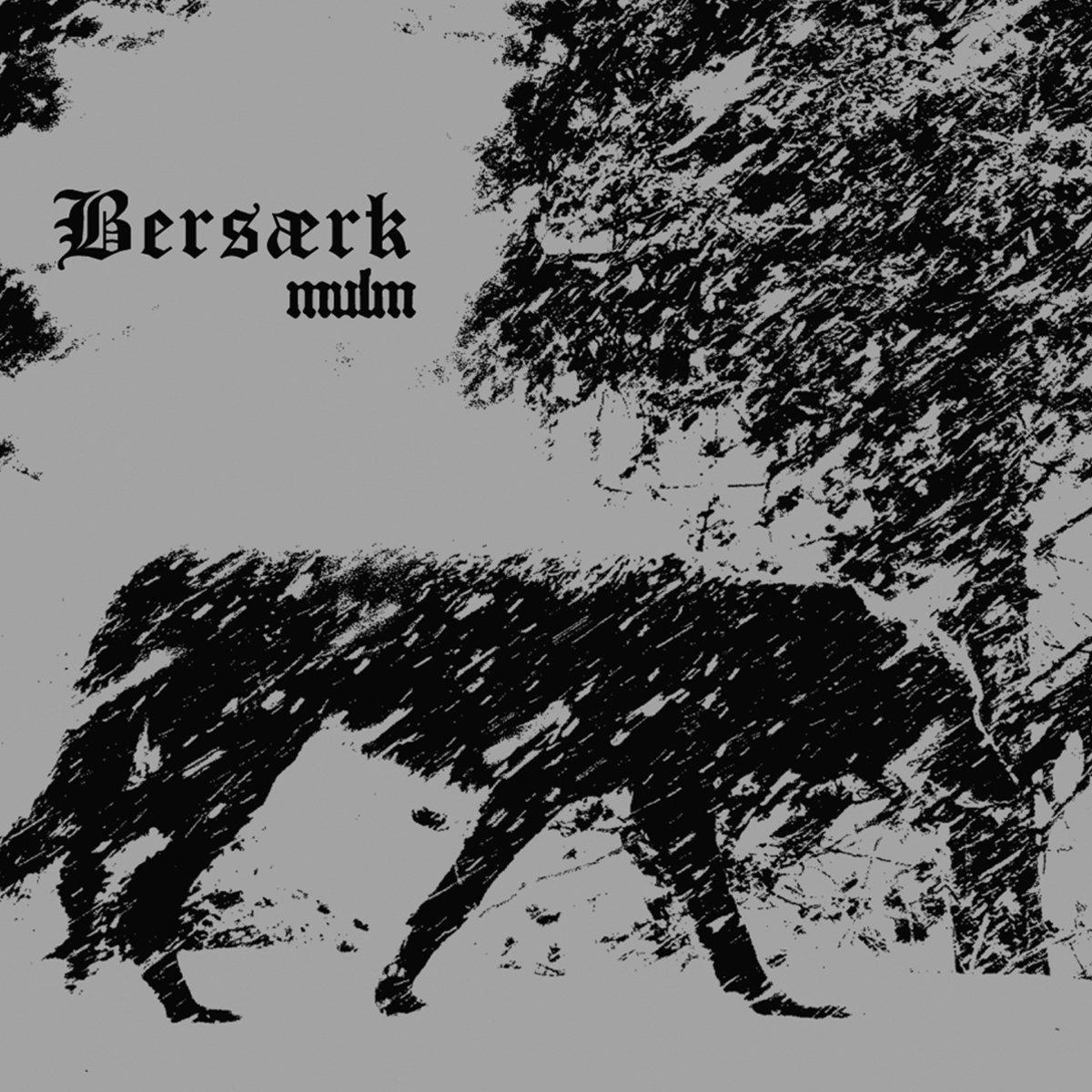 Mulm - Bersærk - Musik - Osmium Records - 9950991270001 - 2016