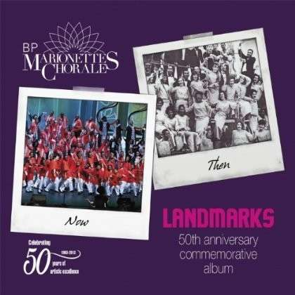Landmarks: the 50th Anniversary Commemorative Albu - Marionettes Chorale - Musik - Sanch - 0752864015002 - June 20, 2013