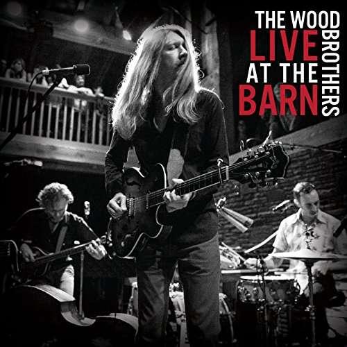 Live At The Barn - Wood Brothers - Musik - HONEY JAR RECORDS - 0752830539006 - July 28, 2017