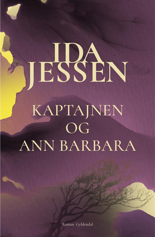 Kaptajnen og Ann Barbara - Ida Jessen - Bøger - Gyldendal - 9788702299007 - October 22, 2020