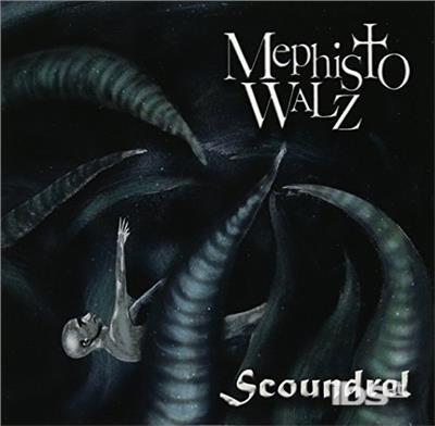 Scoundrel - Mephisto Walz - Musik - Mephisto Walz - 0753677225008 - May 1, 2017