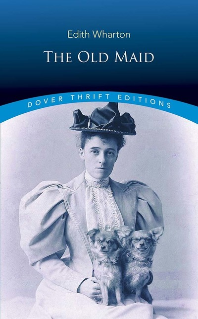 The Old Maid - Thrift Editions - Edith Wharton - Bøger - Dover Publications Inc. - 9780486836010 - 30/11-2019
