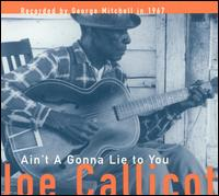 Ain't a Going to Lie to You - Joe Callicott - Musik - BLUES - 0045778036011 - 22/7-2008