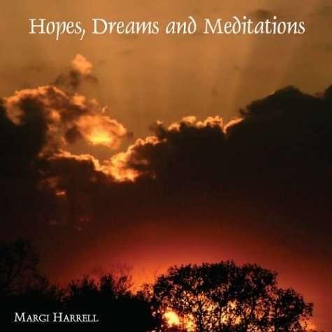 Hopes Dreams & Meditations - Margi Harrell - Musik - Llerrah - 0753066210011 - August 16, 2005