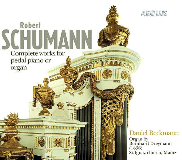Complete Works for Pedal Piano or Organ - R. Schumann - Musik - AEOLUS - 4026798112011 - 5. juni 2020