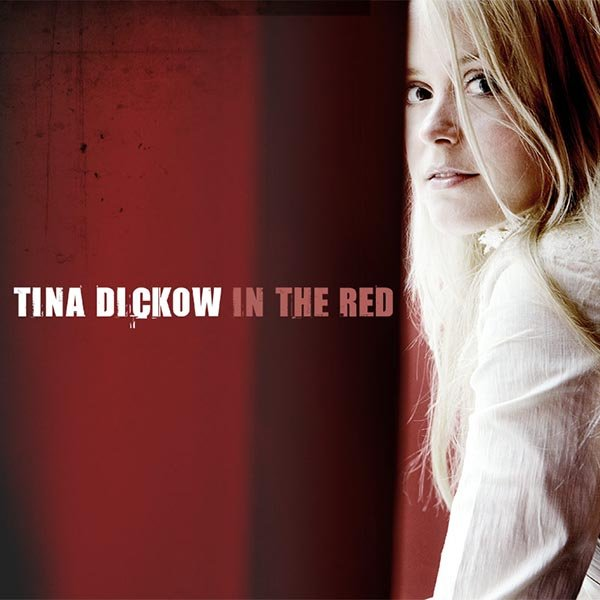 In the Red - Tina Dickow - Musik -  - 5052571001011 - 22/11-2010