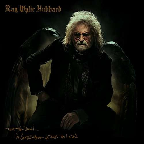 Tell the Devil I'm Gettin There As Fast As I Can - Ray Wylie Hubbard - Musik - Bordello Rec. - 0752830446014 - August 18, 2017