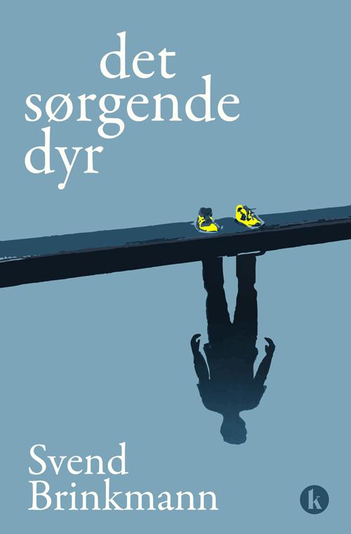 Det sørgende dyr - Svend Brinkmann - Bøger - Klim - 9788772042015 - 25/10-2018