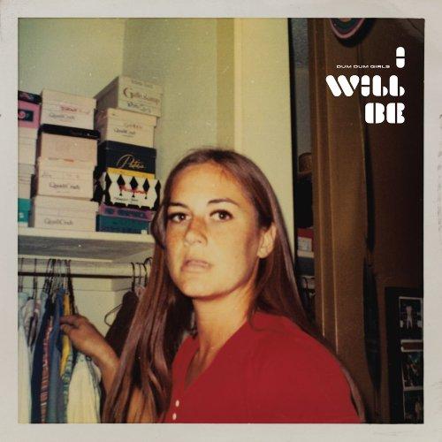 I Will Be - Dum Dum Girls - Musik - SUB POP - 0098787084016 - 1/4-2010